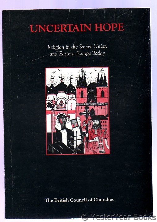 Image for Uncertain Hope : Religion in the Soviet Union and Eastern Europe Today