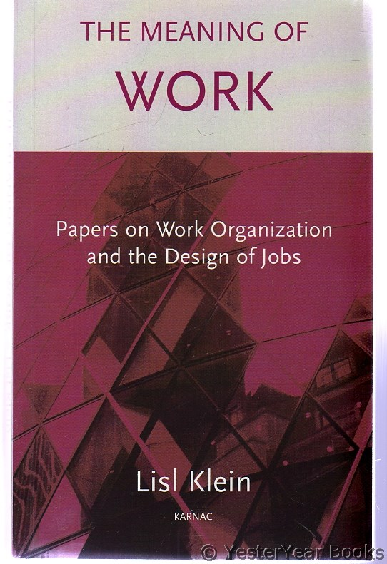 Image for The Meaning of Work : Papers on Work Organization and the Design of Jobs  SIGNED