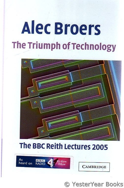 Image for The Triumph of Technology : The BBC Reith Lectures 2005