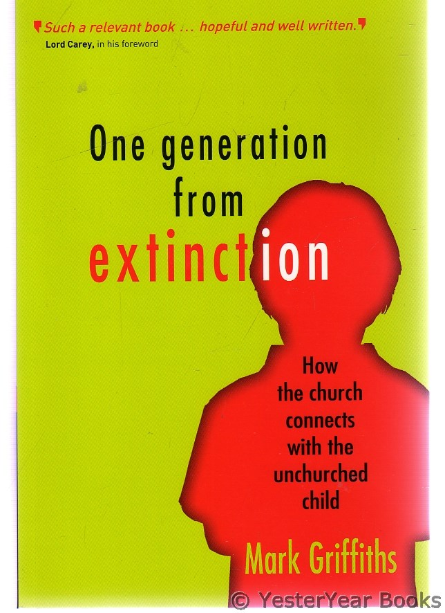 Image for One Generation from Extinction How Th Church Connects with the Unchurched Child - SIGNED