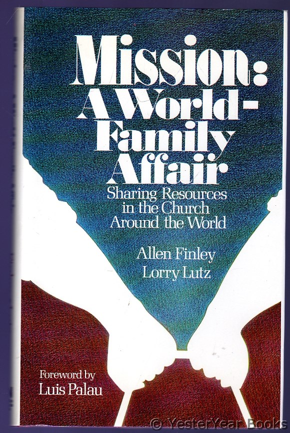 Image for Mission : A World Family Affair Sharing Resources in the Church Around the World (SIGNED)