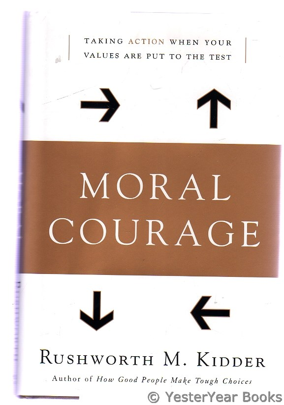 Image for Moral Courage : Ethics in Action (SIGNED)