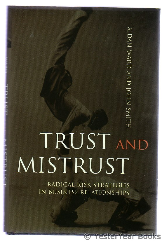 Image for Trust and Mistrust : Radical Risk Strategies in Business Relationships