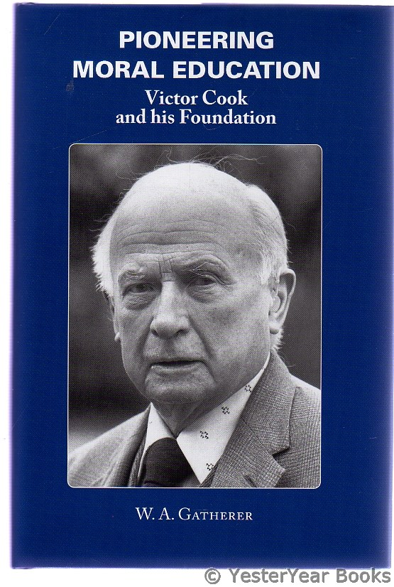 Image for Pioneering Moral Education : Victor Cook and His Foundation (SIGNED)