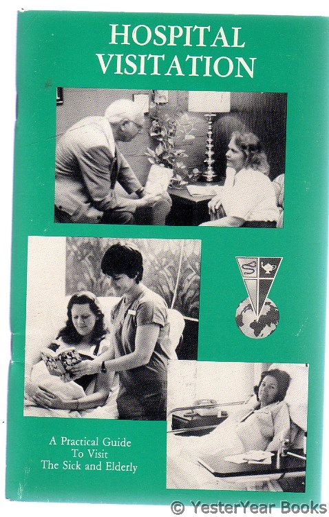 Image for Hospital Visitation - A Practical Guide to Visit the Sick and Elderly
