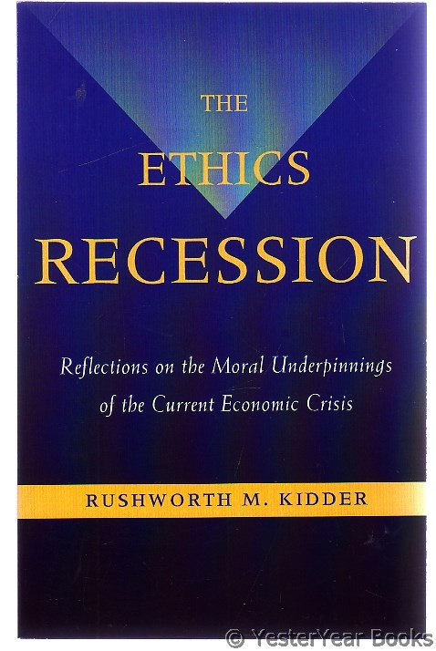 Image for The Ethics Recession : Reflections on the Moral Underpinnings of the Current Economic Crisis