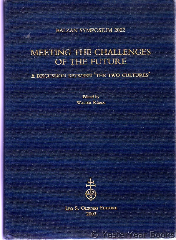 Image for Balzan Symposium 2002 : Meeting the Challenges of the Future: A Discussion Between 'The Two Cultures'