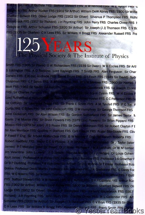 Image for 125 Years : The Physical Society and the Institute of Physics