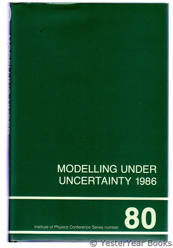 Image for Modelling under Uncertainty, 1986 : Proceedings of the First International Conference Fulmer Research Institute, Slough, April 16-18, 1986