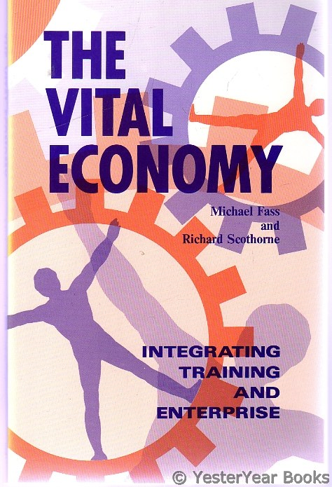 Image for The Vital Economy : Integrating Training and Enterprise (SIGNED)