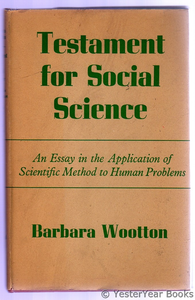 Image for Testament for Social Science : an Essay in the Application of Scientific Method to Human Problems