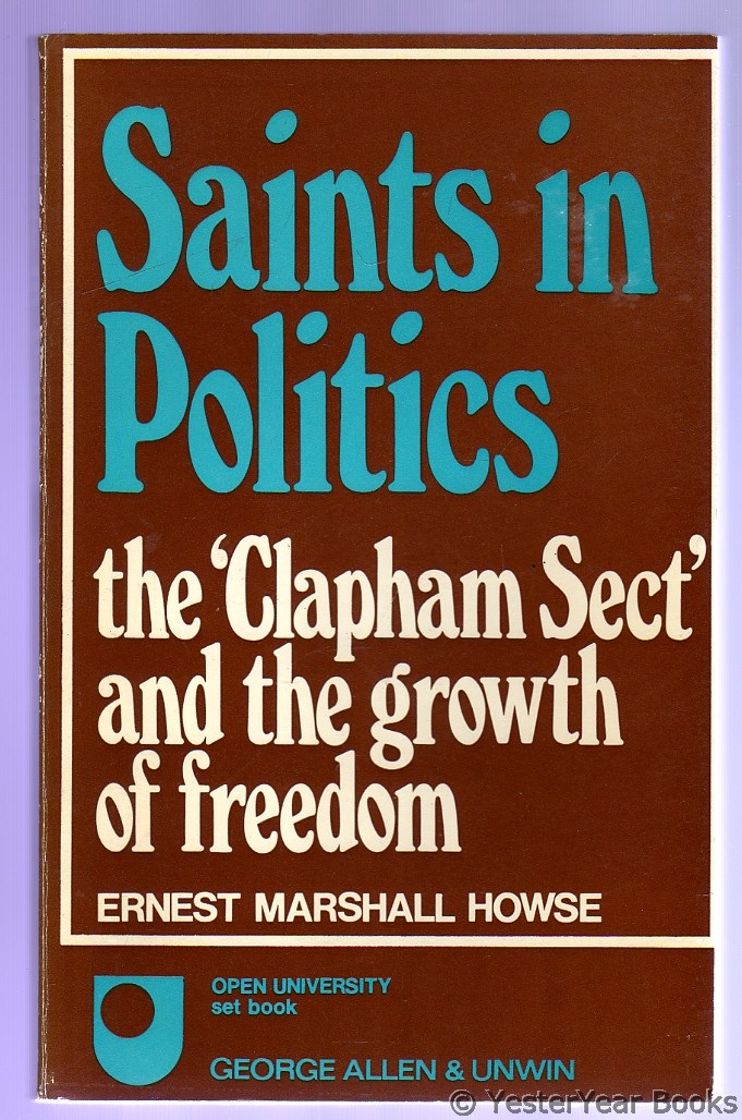 "Image for Saints in Politics : The ""Clapham Sect"" and the Growth of Freedom"