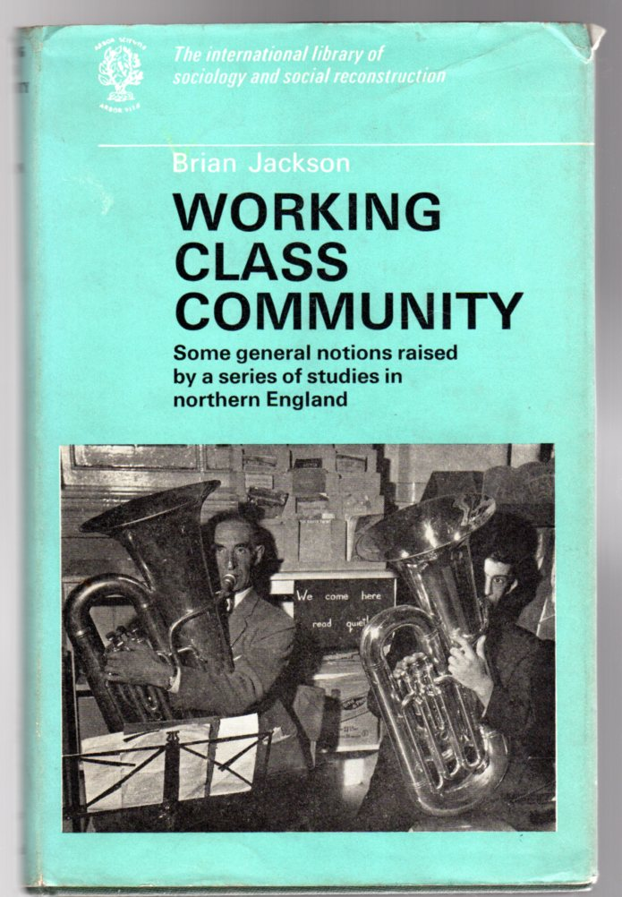Image for Working Class Community :  Some General notions raised by a series of Studies in Northern England