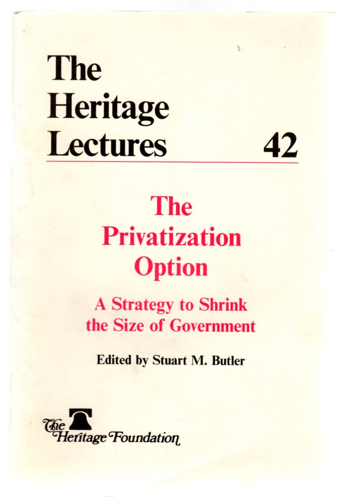 Image for The Heritage Lectures : No. 42 - the Privatization Option - A Strategy to Shrink the Size of Government