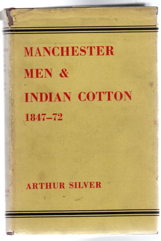 Image for Manchester Men and Indian Cotton 1847-1872