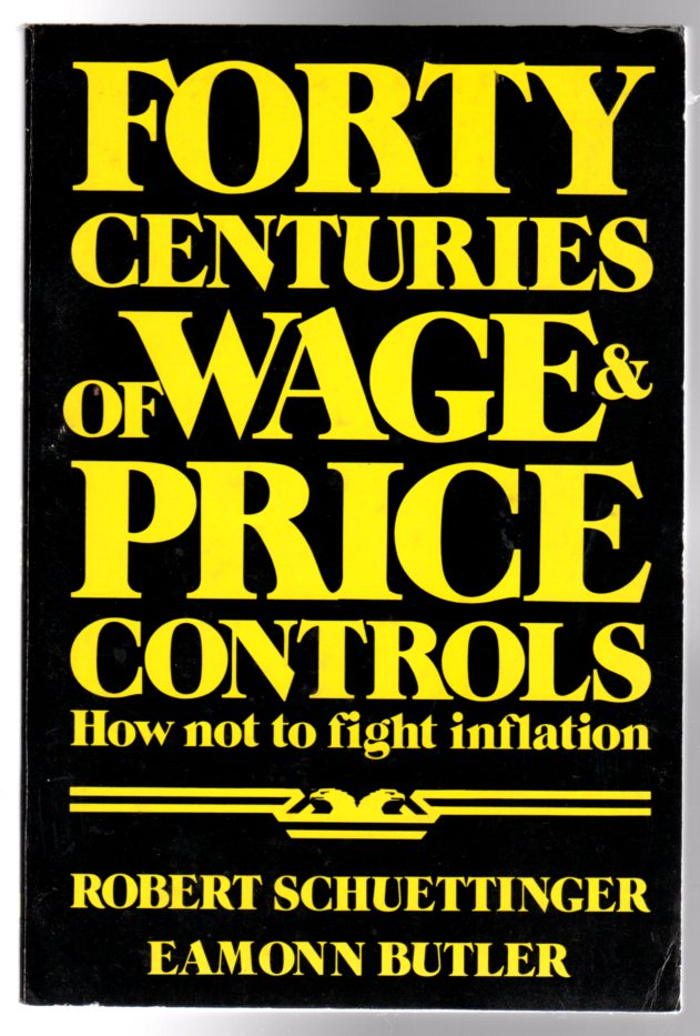 Image for Forty Centuries of Wage & Price Controls - SIGNED COPY