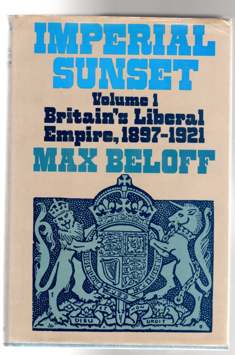 Image for Imperial Sunset : Volume 1 - Britain's Liberal Empire, 1897-1921