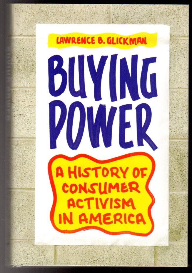 Image for Buying Power : A History of Consumer Activism in America