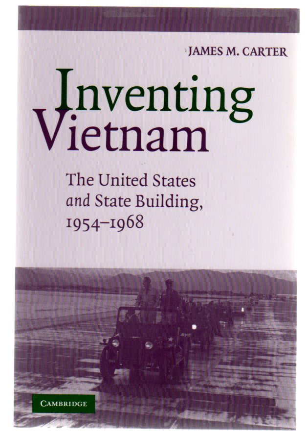 Image for Inventing Vietnam : The United States and State Building in Southeast Asia, 1954-1968