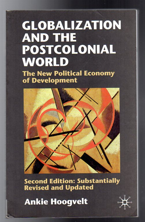 Image for Globalization and the Postcolonial World : The New Political Economy of Development
