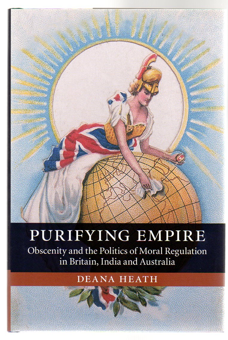 Image for Purifying Empire : Obscenity and the Politics of Moral Regulation in Britain, India and Australia