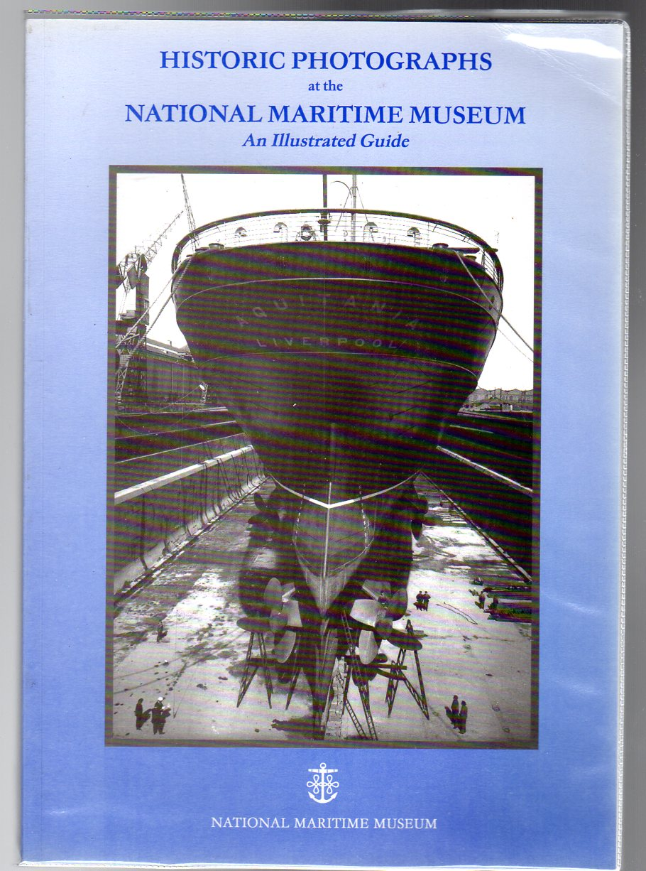 Image for Historic Photographs Collections of the National Maritime Museum: An Illustrated Guide