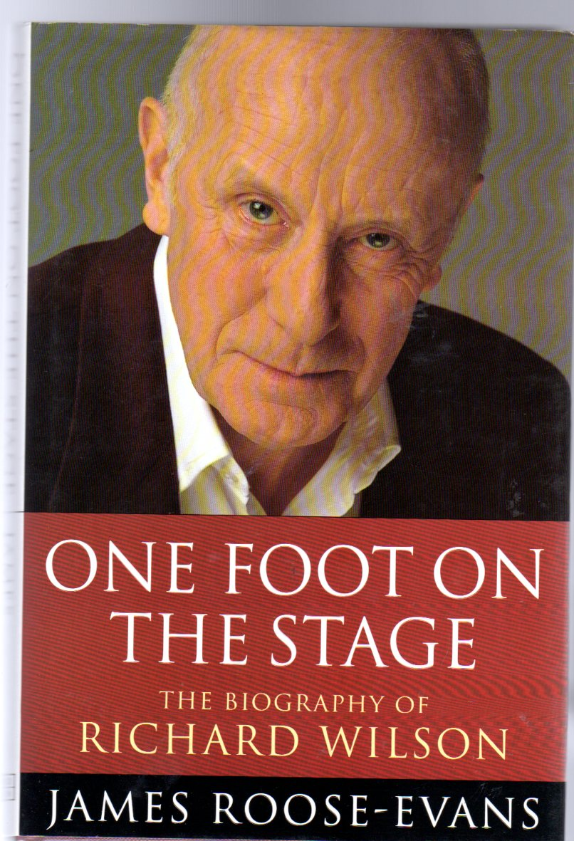 Image for One Foot on the Stage : The Biography of Richard Wilson ( SIGNED COPY )