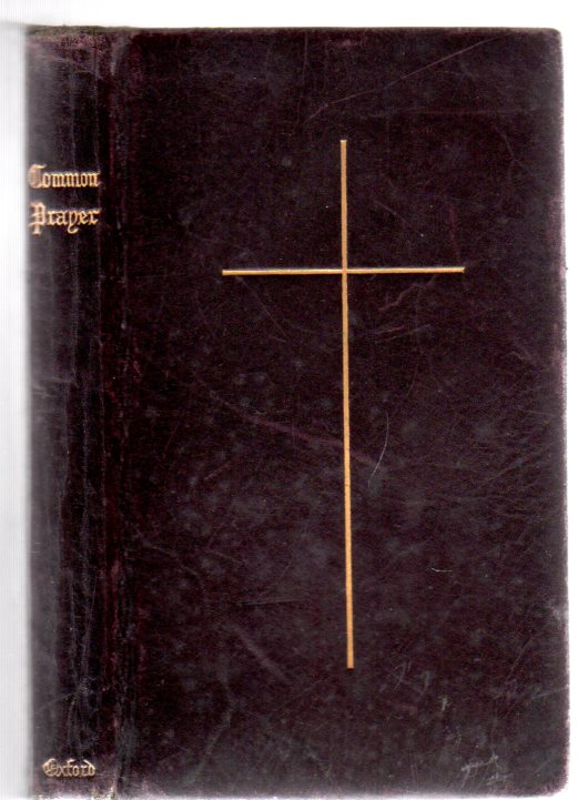 Image for The Book of Common Prayer and Administration of the Sacraments and Other Rites and Ceremonies of the Church According to the Use of The United Church of England  Together with the Psalter or Psalms of David