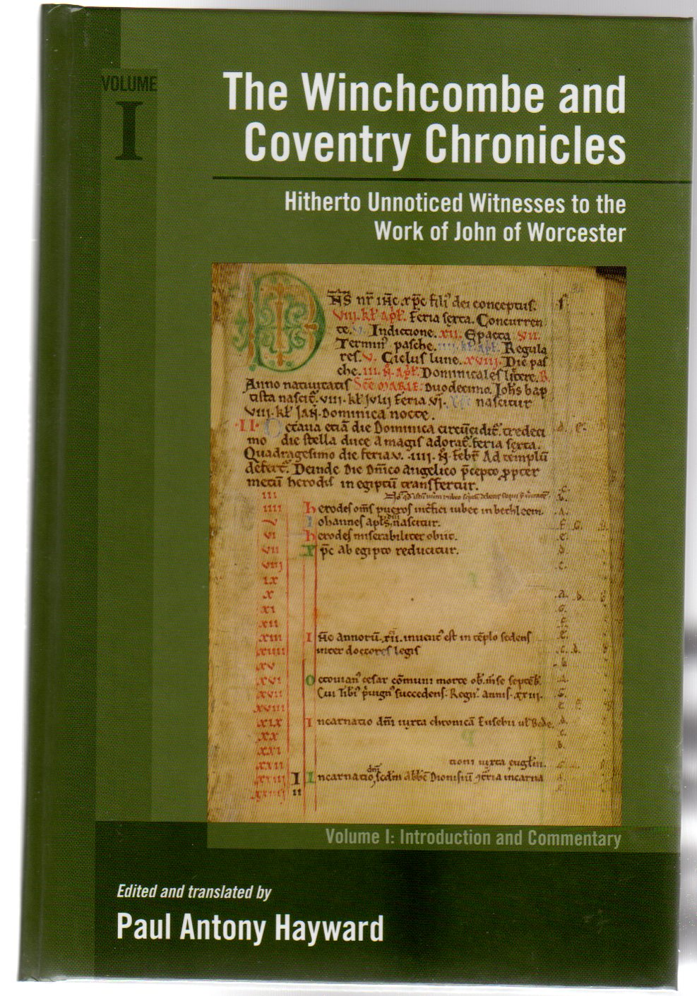 Image for The Winchcombe and Coventry Chronicles : Hitherto Unnoticed Witnesses to the Work of John of Worcester VOLUME I Introduction and Commentary