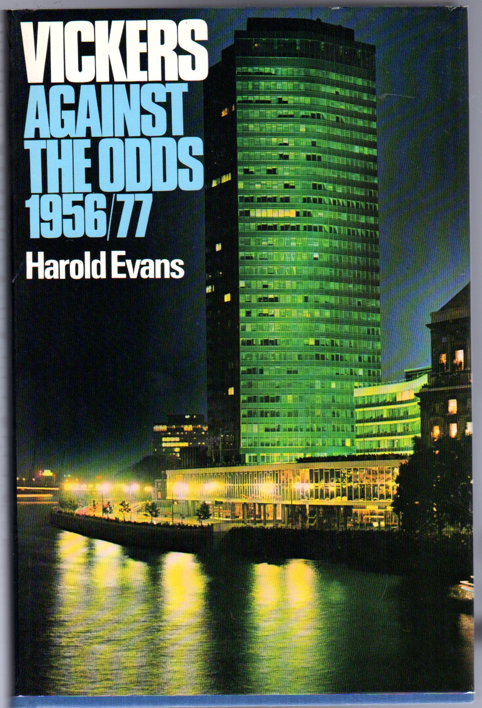 Image for Vickers : Against the Odds 1956-1977