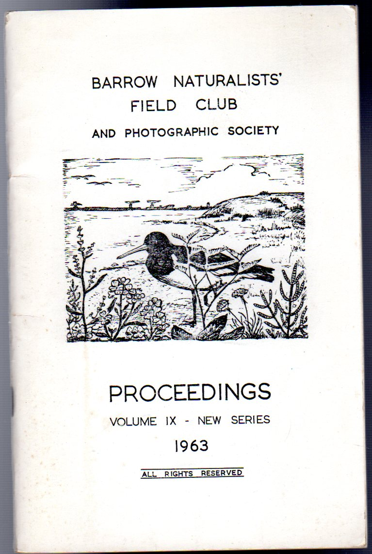 Image for Barrow Naturalists' Field Club and Photographic Society : Proceedings Volume IX - New Series 1963