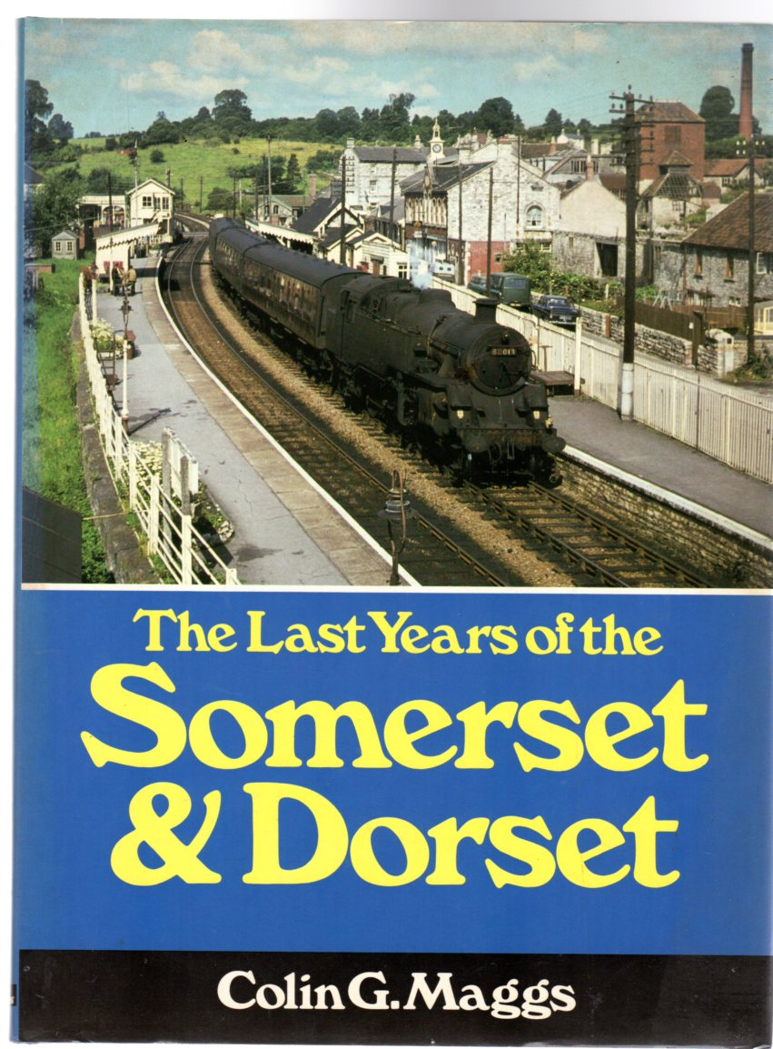 Image for The Last Years of the Somerset and Dorset