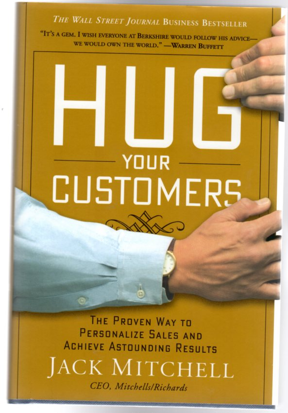 Image for Hug Your Customers : The Proven Way to Personalize Sales and Achieve Astounding Results