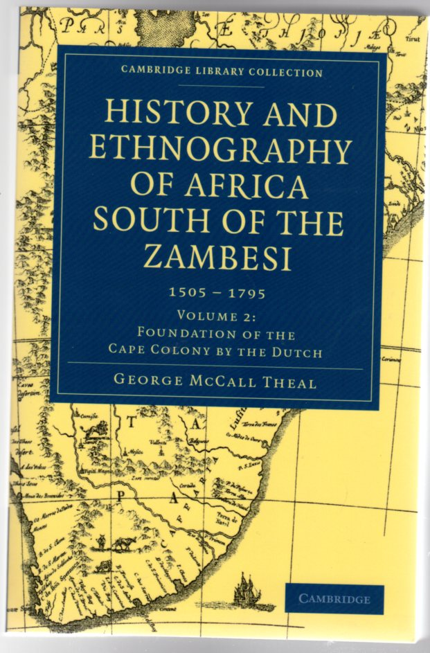 Image for History and Ethnography of Africa South of the Zambesi  1505 - 1795 - Volume 2 : Foundation of the Cape Colony By the Dutch
