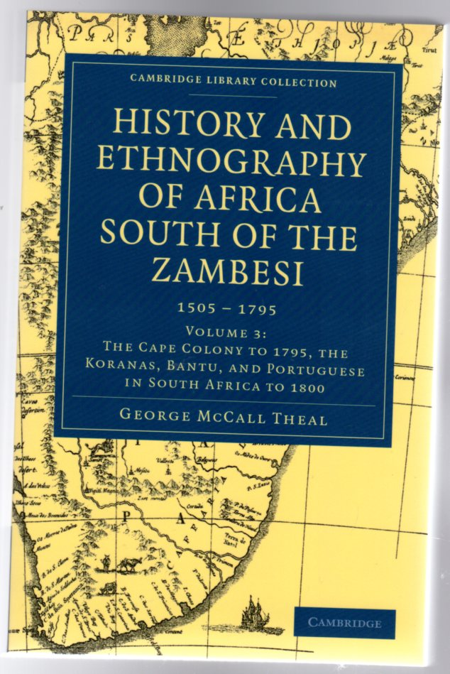 Image for History and Ethnography of Africa South of the Zambesi : 1505 - 1795 - Volume 3 : The Cape Colony to 1795, the Koranas, Bantu, and Portuguese in South Africa to 1800