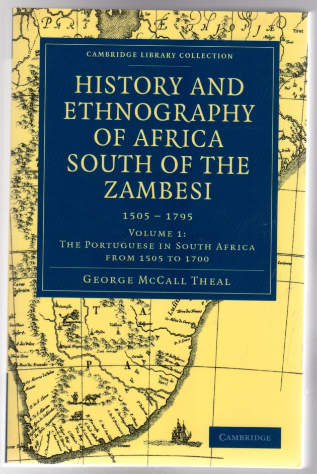 Image for History and Ethnography of Africa South of the Zambesi : 1505 - 1795 - Volume 1 : The Portuguese in South Africa from 1505 to 1700
