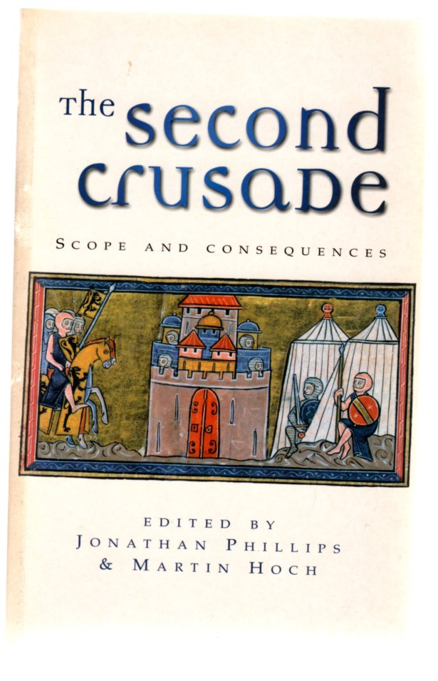 Image for The Second Crusade: Scope and Consequences