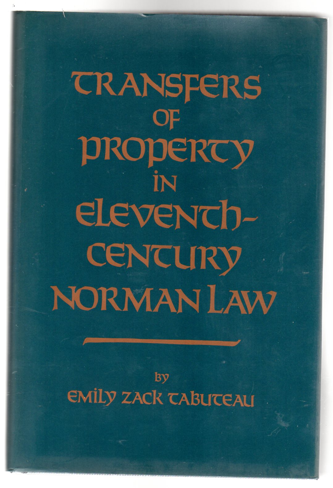 Image for Transfers of Property in Eleventh-Century Norman Law