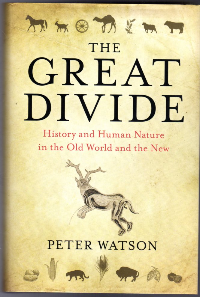 Image for The Great Divide : History and Human Nature in the Old World and the New
