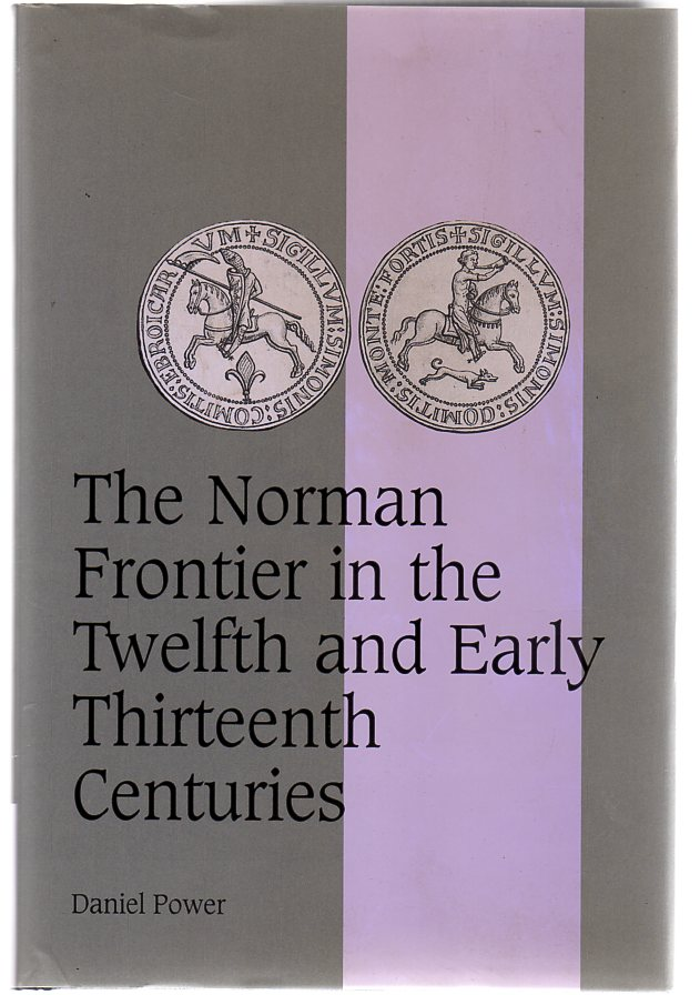 Image for The Norman Frontier in the Twelfth and Early Thirteenth Centuries