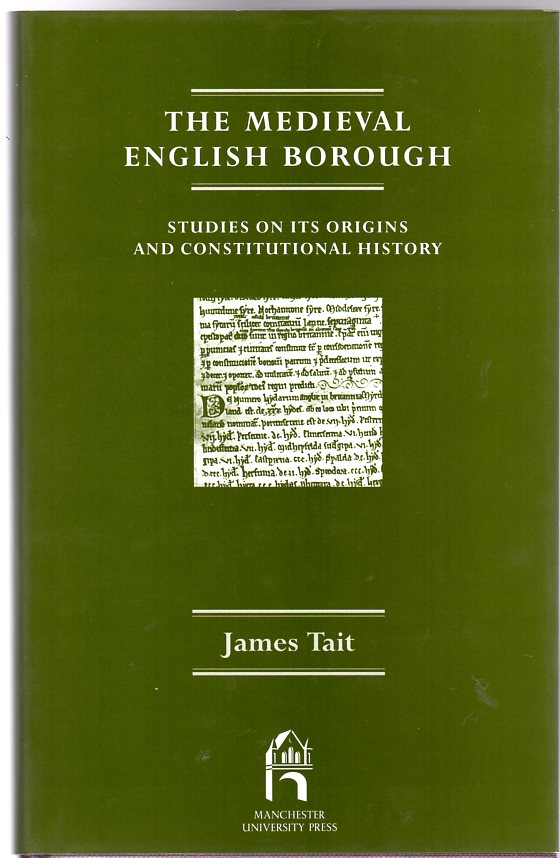 Image for The Mediaeval English Borough : Studies on Its Origins and Constitutional History