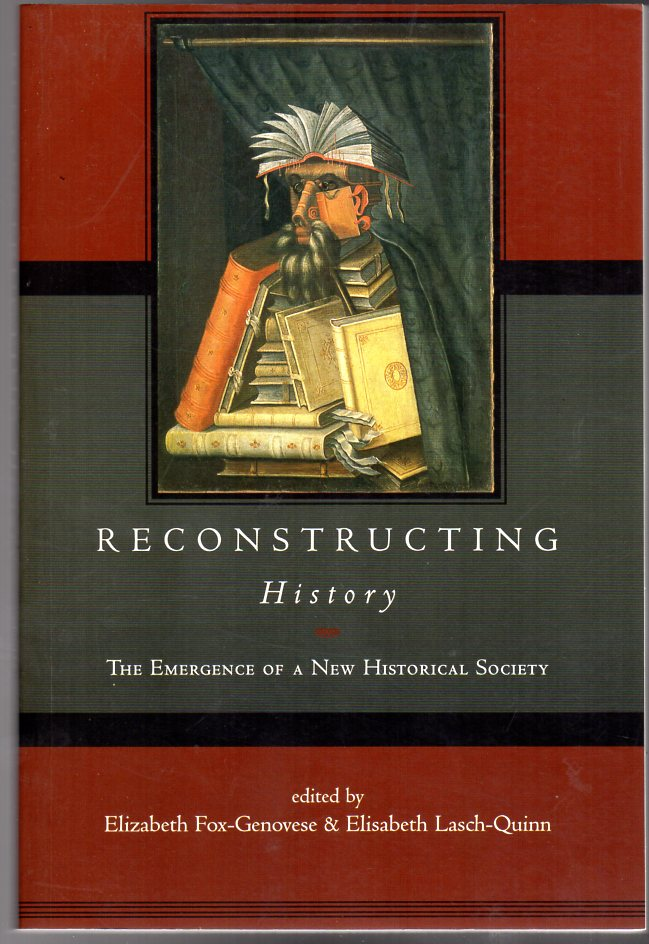 Image for Reconstructing History : The Emergence of a New Historical Society
