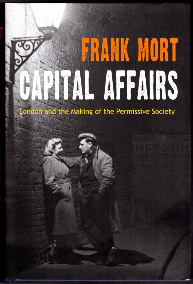 Image for Capital Affairs: The Making of the Permissive Society