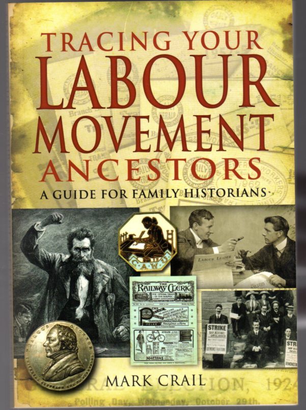 Image for Tracing Your Labour Movement Ancestors: A Guide for Family Historians
