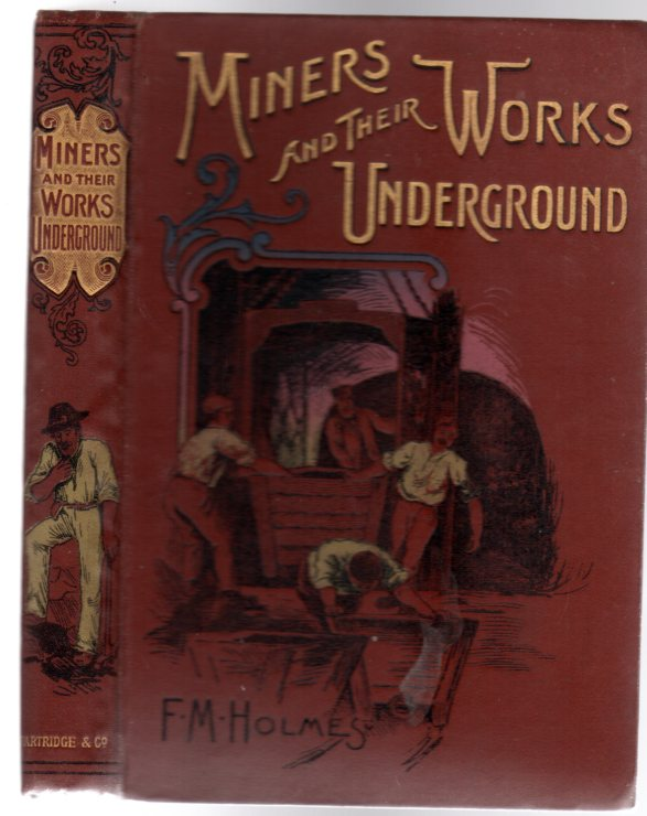 Image for Miners and Their Works Underground : Stories of the Mining of Coal, of Various Metals, and of Diamonds