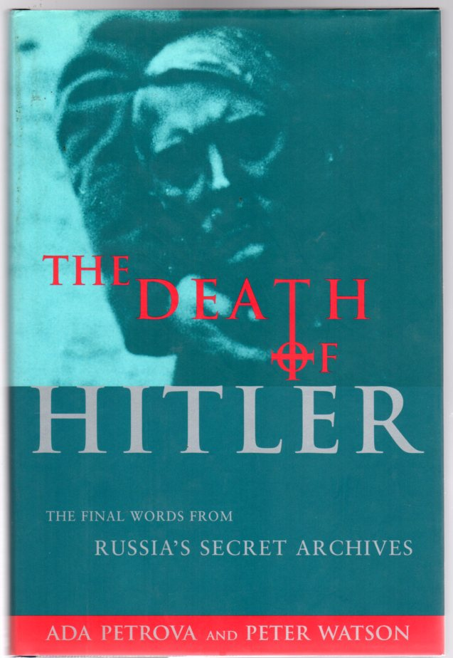 Image for The Death of Hitler: The Final Words from Russia's Secret Archives