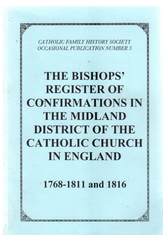 Image for The Bishops' Register of Confirmations in the Midland District of the Catholic Church in England 1768-1811 and 1816