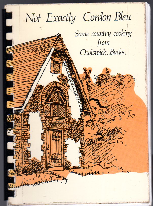 Image for Not Exactly Cordon Bleu - Some Country Cooking from Owlswick, Bucks