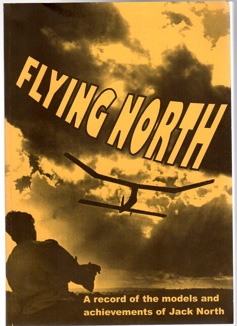 Image for Flying North : A record of the models and achievements of Jack North