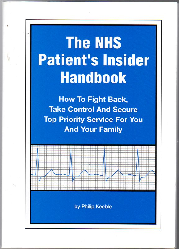 Image for The NHS Patients Insider Handbook : How to fight back, take control & secure top priority service for you & your Family